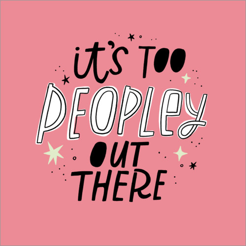 Wandsticker It's Too Peopley Out There