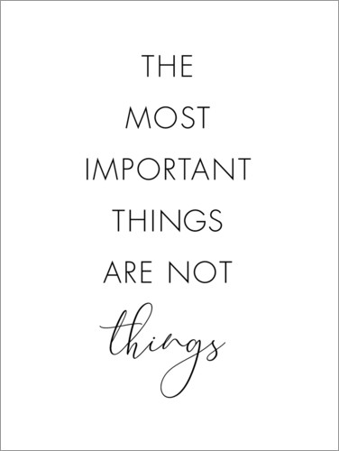 Premium-Poster The most important things