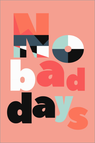 Premium-Poster No bad days