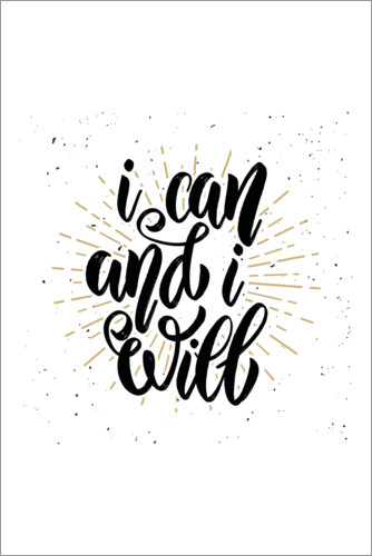 Premium-Poster I can and I will