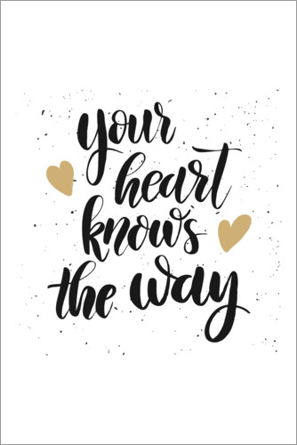 Premium-Poster Your heart knows the way