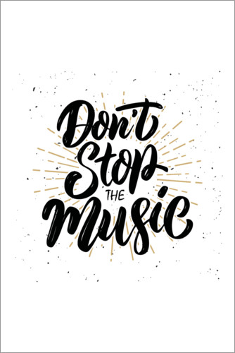 Premium-Poster Don't stop the music