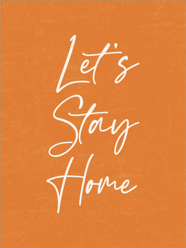 Premium-Poster Lets Stay Home