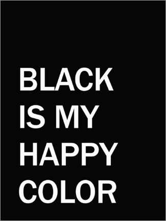 Premium-Poster Black is my happy colour
