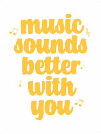 Leinwandbild  Music sounds better with you - Michael Tarassow