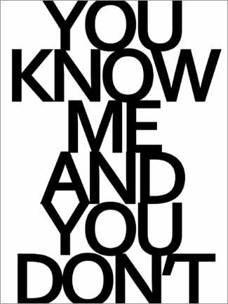 Hartschaumbild  You know me and you dont - Finlay and Noa