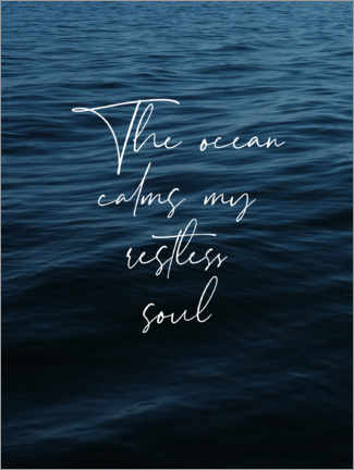 Premium-Poster  The ocean calms my restless heart - Finlay and Noa