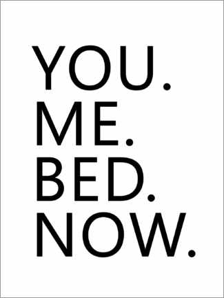 Premium-Poster You. Me. Bed. Now.