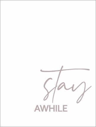 Premium-Poster Stay awhile