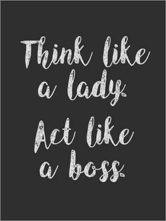 Gallery Print  Think like a lady - act like a boss - Finlay and Noa
