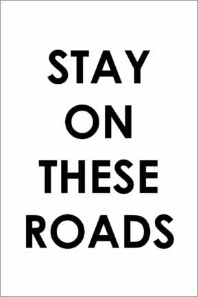 Wandsticker  Stay on these roads - Typobox