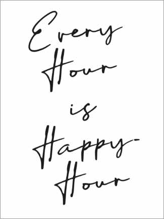 Premium-Poster Every hour is happy hour