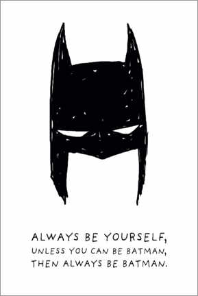 Hartschaumbild  Always be yourself - Always be Batman