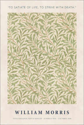 Premium-Poster  William Morris - Satiate with life - Museum Art Edition