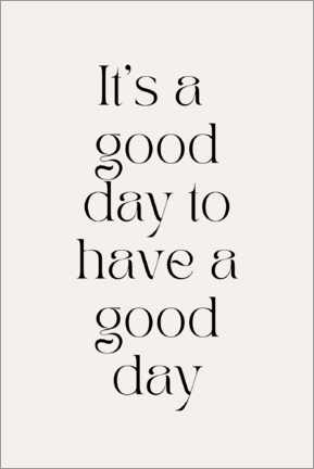 Wandsticker  It's a good day to have a good day - Henrike Schenk