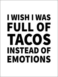 Creative Angel - I Wish I Was Full of Tacos Instead of Emotions