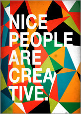 Gallery Print  Nice People are Creative - Danny Ivan