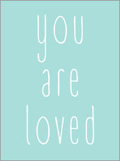 Gallery Print  You Are Loved - Du wirst geliebt - Finlay and Noa