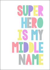 Gallery Print  Superhero Is My Middle Name - Superheld ist mein zweiter Vorname - Finlay and Noa