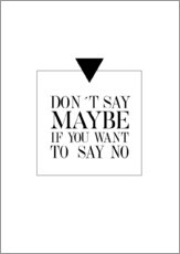 Wandsticker  DON`T SAY MAYBE - Stephanie Wünsche