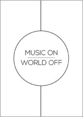 Wandsticker  MUSIC ON | WORLD OFF - Stephanie Wünsche