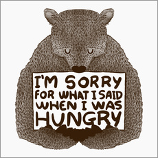 Wandsticker I'm Sorry For What I Said When I Was Hungry