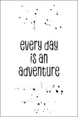Gallery Print  TEXT ART Every day is an adventure - Melanie Viola