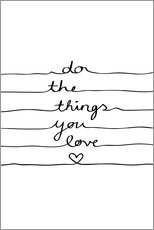 Gallery Print  Do The Things You Love - Mareike Böhmer Graphics