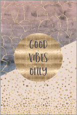 Gallery Print  GRAPHIC ART Good vibes only - Melanie Viola