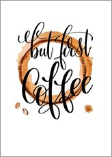 Wandsticker  Coffee First - Mandy Reinmuth