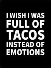 Wandsticker  I wish I was full of tacos instad of emotions - Creative Angel