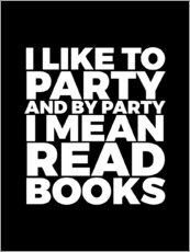 Gallery Print  I like to party and by party I mean read books - Creative Angel