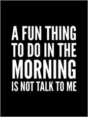 Wandsticker A Fun Thing To Do In The Morning Is Not Talk To Me Black