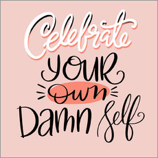 Wandsticker  Celebrate Your Own Damn Self - Cynthia Frenette