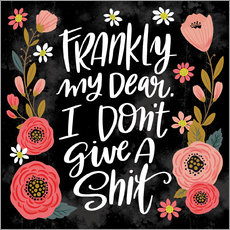 Wandsticker  Frankly My Dear  I Don't Give a Shit - Cynthia Frenette