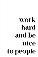 Wandsticker  Work hard and be nice to people - Pulse of Art