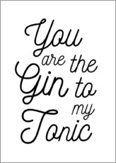 Alubild  You are the Gin to my Tonic - Typobox