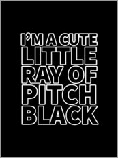 Premium-Poster  I'm a Cute Little Ray of Pitch Black - Creative Angel