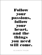 Wandsticker  Follow your passions (Elisabeth Taylor) - Michael Tarassow