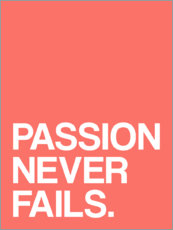 Wandsticker  Passion never fails. - Michael Tarassow