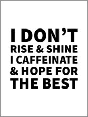 Leinwandbild  I Don't Rise and Shine I Caffeinate and Hope for the Best - Creative Angel