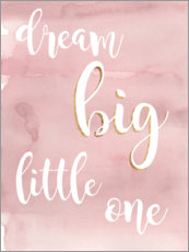 Leinwandbild  Dream big little one (Rosa) - Studio W