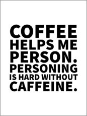 Premium-Poster  Coffee Helps Me Person - Creative Angel