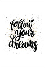 Premium-Poster Follow your dreams
