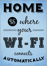 Home is where your WIFI connects automatically - Textart Typo Text