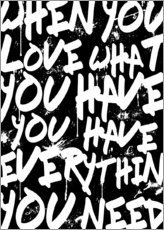 TEXTART - When you love what you have you have everything you need - Typo