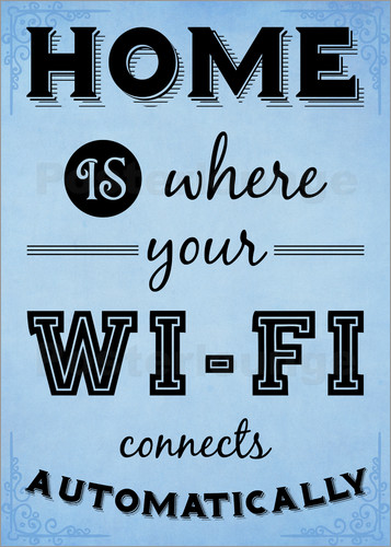 Poster Home is where your WIFI connects automatically - Textart Typo Text