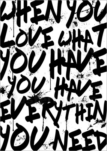 Poster TEXTART - When you love what you have you have everything you need - Typo