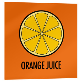 Acrylglasbild  Orange Juice / Orangensaft - JASMIN!