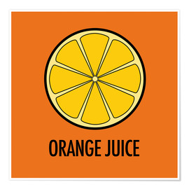 Premium-Poster  Orange Juice / Orangensaft - JASMIN!
